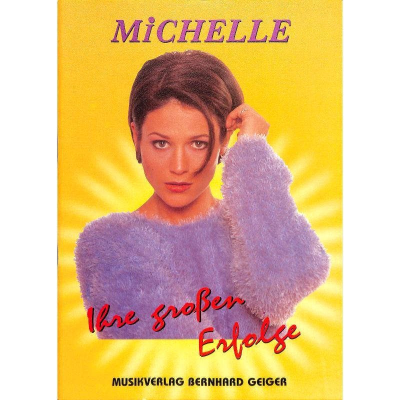 Michelle - Ihre Ihre großen Erfolge