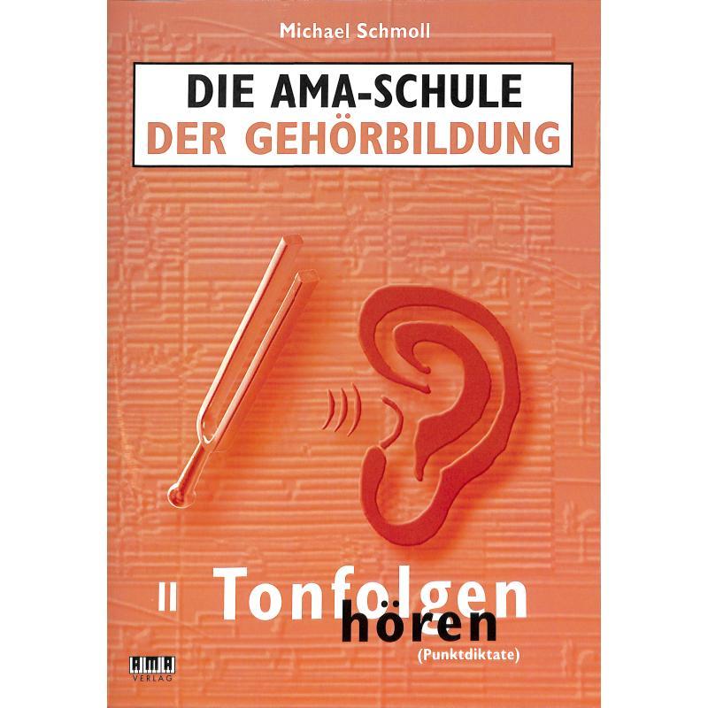Die AMA Schule der Gehörbildung. Band II: Tonfolgen hören