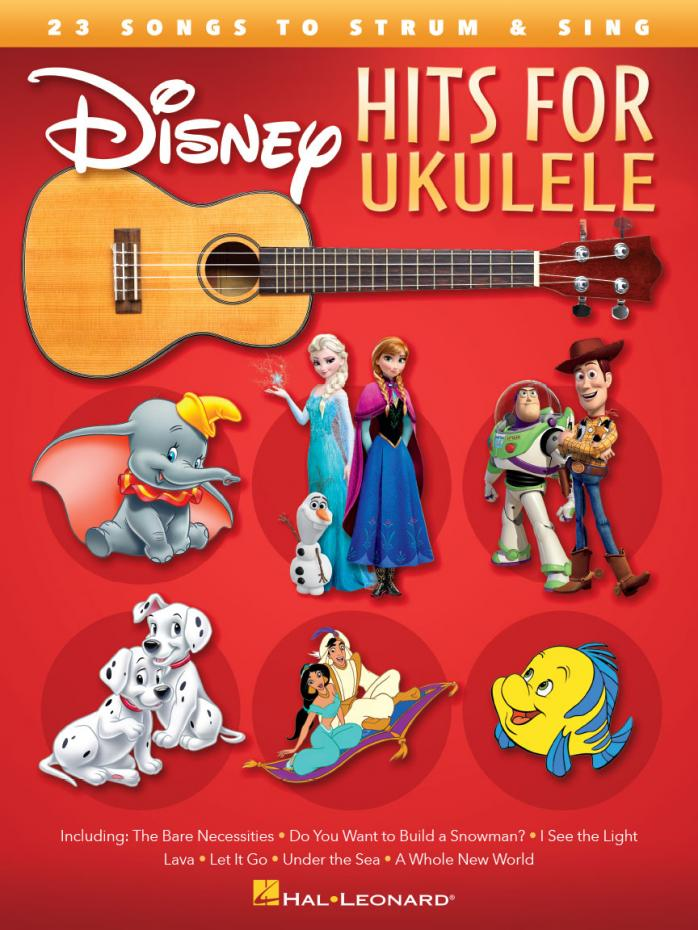 DISNEY HITS for Ukulele - 23 Songs to Strum & Sing