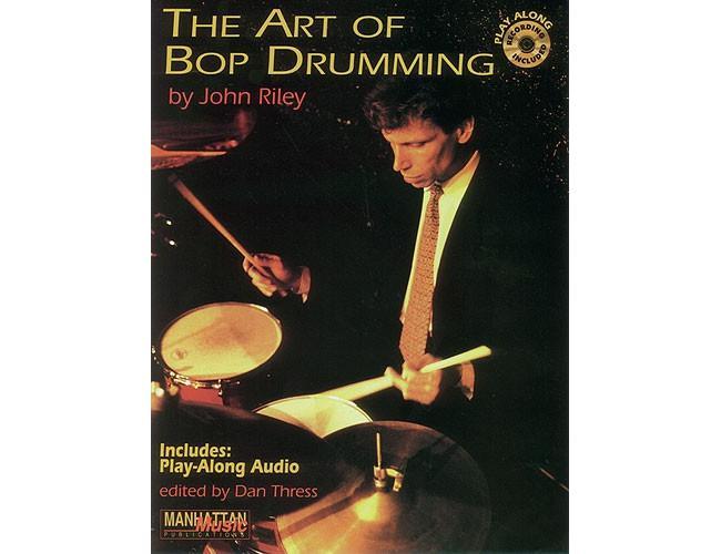 John Riley The Art Of Bop Drumming, Buch