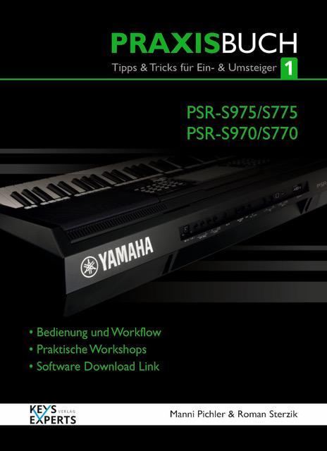 Keys Experts YAMAHA PSR-S975/775/970/770 Praxisbuch Teil 1
